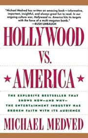 Hollywood vs. America - Popular Culture And The War on Tradition ebook by Michael Medved