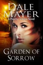 Garden of Sorrow ebook by Dale Mayer