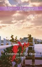 Christmas In The Cove ebook by Carol Ross