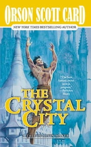 The Crystal City - The Tales of Alvin Maker, Volume VI ebook by Orson Scott Card