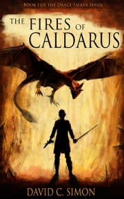 The Fires of Caldarus ebook by David C. Simon