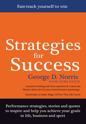 Strategies for Success - Fast-Track Yourself to Win ebook by George Norris