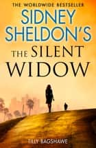 Sidney Sheldon's The Silent Widow ebook by Sidney Sheldon, Tilly Bagshawe