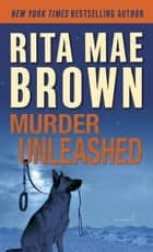 Murder Unleashed ebook by Rita Mae Brown
