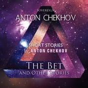 Short Stories - The Bet and Other Stories audiobook by Anton Chekhov