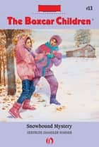 Snowbound Mystery ebook by Gertrude Chandler Warner, David Cunningham
