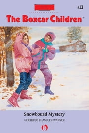 Snowbound Mystery ebook by Gertrude Chandler Warner,David Cunningham