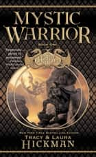Mystic Warrior ebook by Tracy Hickman,Laura Hickman