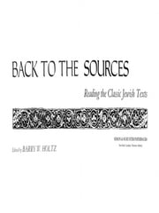 Back To The Sources ebook by Barry W. Holtz