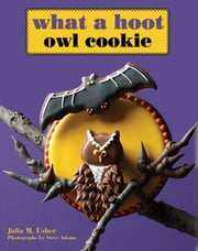 What a Hoot Owl Cookie ebook by Julia M. Usher