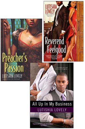 Lutishia Lovely: All Up In My Business Bundle with A Preacher's Passion &Reverend Feelgood ebook by Lutishia Lovely