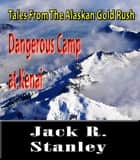 A Dangerous Camp ebook by Jack R. Stanley