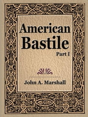 American Bastile (part I) ebook by Marshall, John A.
