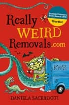 Really Weird Removals.com ebook by Daniela Sacerdoti