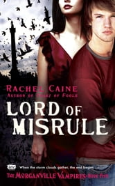 Lord of Misrule - The Morganville Vampires, Book 5 ebook by Rachel Caine