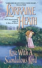 Love with a Scandalous Lord eBook by Lorraine Heath