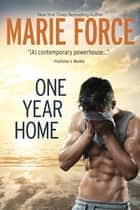 One Year Home ebook by Marie Force