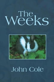 The Weeks ebook by John Cole
