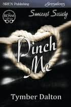 Pinch Me ebook by Tymber Dalton