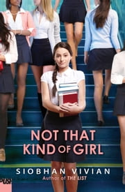Not That Kind Of Girl ebook by Siobhan Vivian