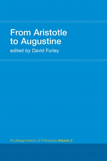 From Aristotle to Augustine - Routledge History of Philosophy Volume 2 ebook by