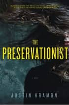 The Preservationist ebook by Justin Kramon