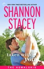 Taken with You eBook by Shannon Stacey