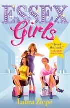 Essex Girls ebook by Laura Ziepe