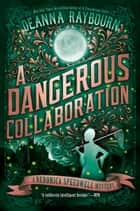 A Dangerous Collaboration ebook by