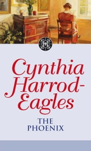 The Phoenix - The Morland Dynasty, Book 35 ebook by Cynthia Harrod-Eagles
