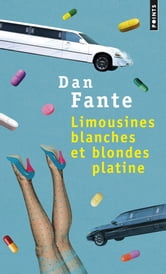 Limousines blanches et blondes platine ebook by Dan Fante