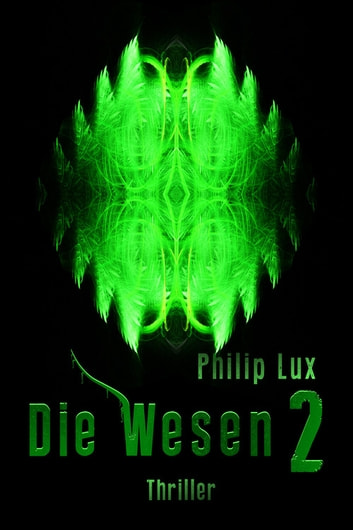 Die Wesen 2 ebook by Philip Lux
