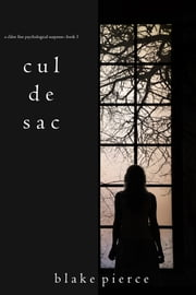 Cul de Sac (A Chloe Fine Psychological Suspense Mystery—Book 3) ebook by Blake Pierce