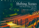 Shifting Scenes: Irish theatre-going 1955-1985 ebook by Nicholas Grene,Chris Morash