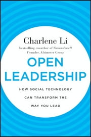 Open Leadership - How Social Technology Can Transform the Way You Lead ebook by Charlene Li