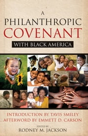 A Philanthropic Covenant with Black America ebook by Rodney Jackson,Tavis Smiley,Emmett D. Carson