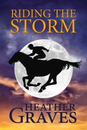 Riding the Storm ebook by Heather Graves