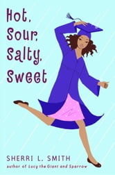 Hot, Sour, Salty, Sweet ebook by Sherri L. Smith