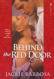 Behind The Red Door ebook by Jackie Barbosa