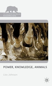 Power, Knowledge, Animals ebook by Dr Lisa Johnson