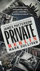 Ebook Private Berlin di James Patterson,Mark Sullivan