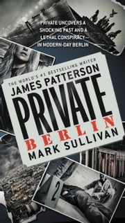 Private Berlin ebook by James Patterson,Mark Sullivan