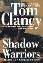 Shadow Warriors - Inside the Special Forces ebook by Tom Clancy, Carl Stiner, Tony Koltz