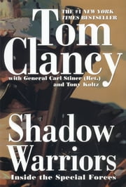 Shadow Warriors - Inside The Special Forces ebook by Tom Clancy,Carl Stiner,Tony Koltz