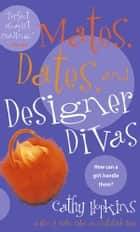 Mates, Dates, and Designer Divas ebook by Cathy Hopkins