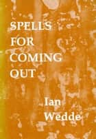 Spells for Coming Out ebook by Ian Wedde