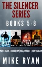 The Silencer Series Box Set Books 5-8 ebook by Mike Ryan
