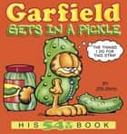 Garfield Gets in a Pickle - His 54th Book ebook by Jim Davis