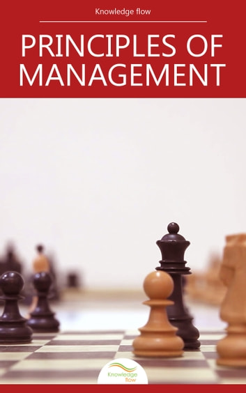 Principles of Management - by Knowledge flow ebook by Knowledge flow