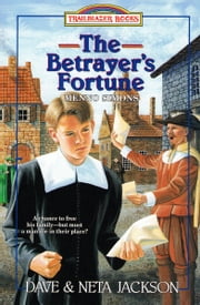 The Betrayer's Fortune - Menno Simons ebook by Dave Jackson,Neta Jackson